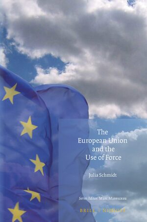 Cover The European Union and the Use of Force