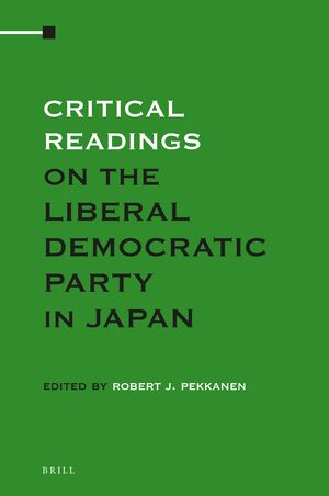 Cover Critical Readings on the Liberal Democratic Party in Japan