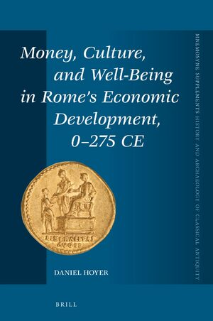 Cover Money, Culture, and Well-Being in Rome's Economic Development, 0-275 CE