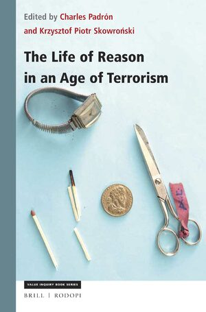 Cover The Life of Reason in an Age of Terrorism