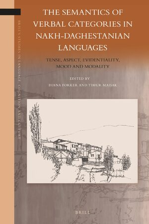 Cover The Semantics of Verbal Categories in Nakh-Daghestanian Languages