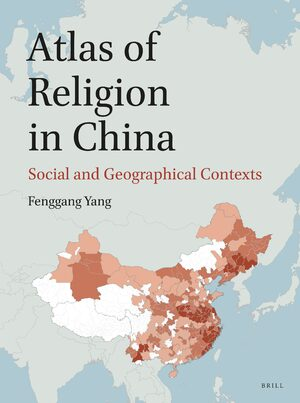 Cover Atlas of Religion in China: Social and Geographical Contexts