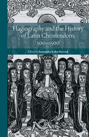 Cover Hagiography and the History of Latin Christendom, 500–1500