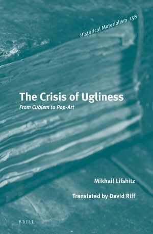 Cover The Crisis of Ugliness: From Cubism to Pop-Art