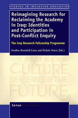 Cover Reimagining Research for Reclaiming the Academy in Iraq: Identities and Participation in Post-Conflict Enquiry