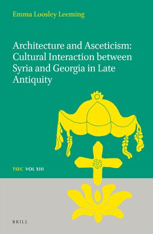 Cover Architecture and Asceticism: Cultural interaction between Syria and Georgia in Late Antiquity