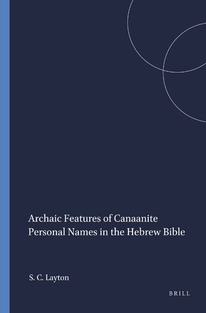 Cover Archaic Features of Canaanite Personal Names in the Hebrew Bible