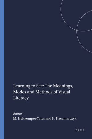 Cover Learning to See: The Meanings, Modes and Methods of Visual Literacy