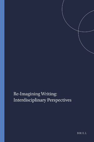 Cover Re-Imagining Writing: Interdisciplinary Perspectives