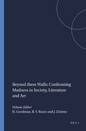 Cover Beyond these Walls: Confronting Madness in Society, Literature and Art