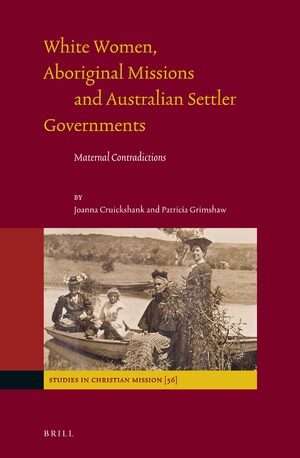 White Women, Aboriginal Missions and Australian Settler Governments