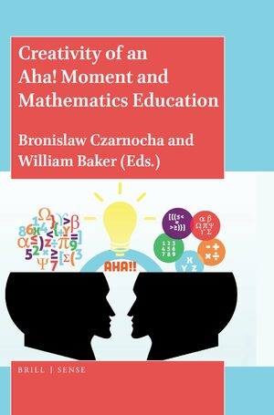Cover Creativity of an Aha! Moment and Mathematics Education