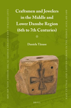 Cover Craftsmen and Jewelers in the Middle and Lower Danube Region (6th to 7th Centuries)