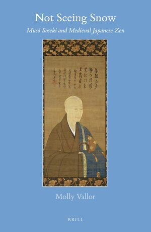Not Seeing Snow: Musō Soseki and Medieval Japanese Zen