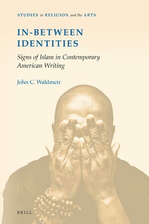 Cover In-Between Identities: Signs of Islam in Contemporary American Writing