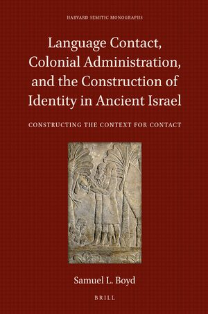 Cover Language Contact, Colonial Administration, and the Construction of Identity in Ancient Israel