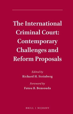 Cover The International Criminal Court: Contemporary Challenges and Reform Proposals