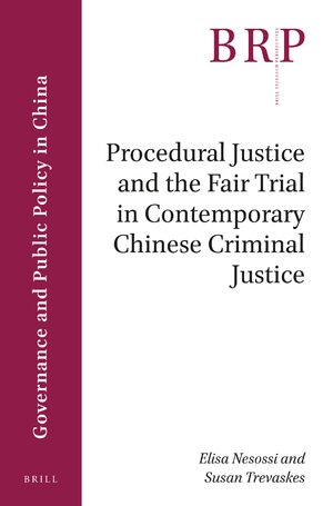 Cover Procedural Justice and the Fair Trial in Contemporary Chinese Criminal Justice