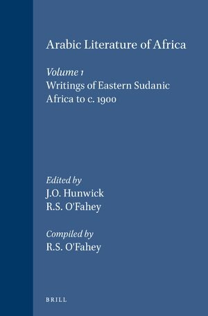 Cover Arabic Literature of Africa, Volume 1 Writings of Eastern Sudanic Africa to c. 1900