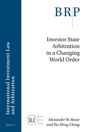 Cover Investor State Arbitration in a Changing World Order