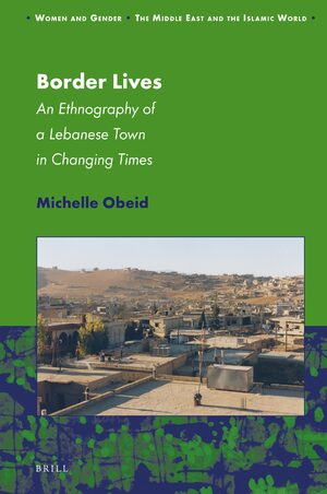 Cover Border Lives: An Ethnography of a Lebanese Town in Changing Times