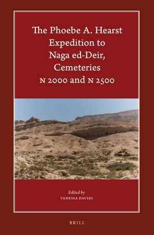 Cover The Phoebe A. Hearst Expedition to Naga ed-Deir, Cemeteries N 2000 and N 2500
