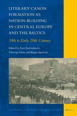 Cover Literary Canon Formation as Nation-Building in Central Europe and the Baltics
