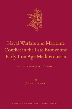 Cover Naval Warfare and Maritime Conflict in the Late Bronze and Early Iron Age Mediterranean