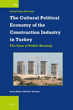 Cover The Cultural Political Economy of the Construction Industry in Turkey
