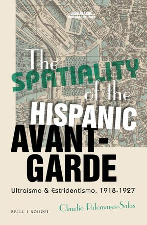 Cover The Spatiality of the Hispanic Avant-Garde