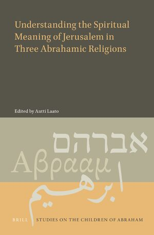 Cover Understanding the Spiritual Meaning of Jerusalem in Three Abrahamic Religions