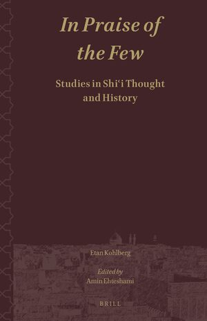 Cover In Praise of the Few. Studies in Shiʿi Thought and History
