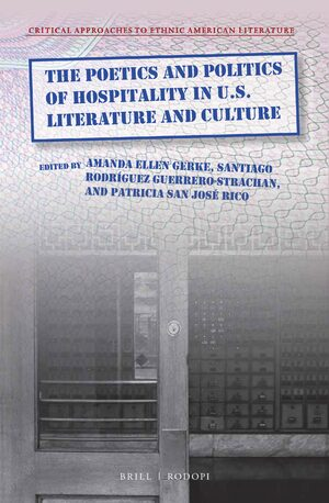 Cover The Poetics and Politics of Hospitality in U.S. Literature and Culture