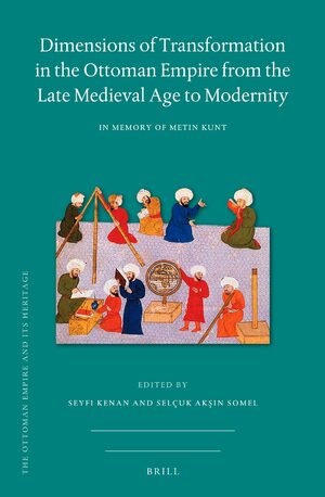 Cover Dimensions of Transformation in the Ottoman Empire from the Late Medieval Age to Modernity