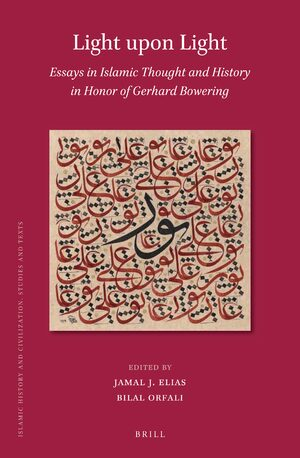 Cover Light upon Light: Essays in Islamic Thought and History in Honor of Gerhard Bowering