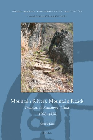 Cover Mountain Rivers, Mountain Roads: Transport in Southwest China, 1700‐1850