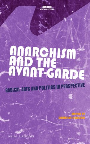 Cover Anarchism and the Avant-Garde