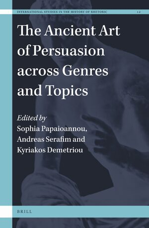 Cover The Ancient Art of Persuasion across Genres and Topics
