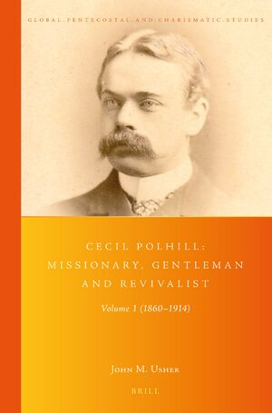 Cecil Polhill: Missionary, Gentleman and Revivalist
