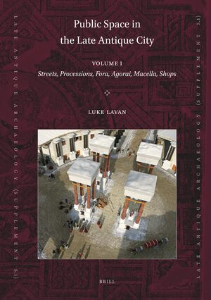 Public Space in the Late Antique City (2 vols.)