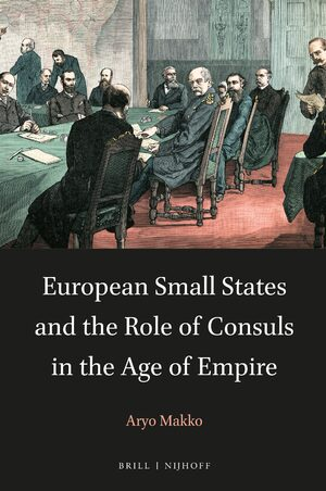 Cover European Small States and the Role of Consuls in the Age of Empire