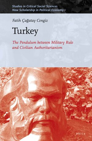Cover Turkey: The Pendulum between Military Rule and Civilian Authoritarianism