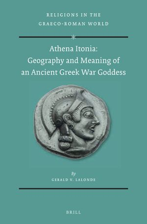Cover Athena Itonia: Geography and Meaning of an Ancient Greek War Goddess