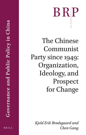 Cover The Chinese Communist Party since 1949: Organization, Ideology, and Prospect for Change