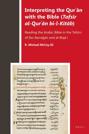 Cover Interpreting the Qurʾān with the Bible (<i>Tafsīr al-Qurʾān bi-l-Kitāb</i>)