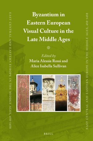 Cover Byzantium in Eastern European Visual Culture in the Late Middle Ages