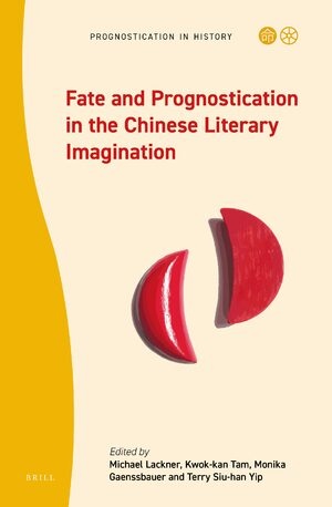 Cover Fate and Prognostication in the Chinese Literary Imagination