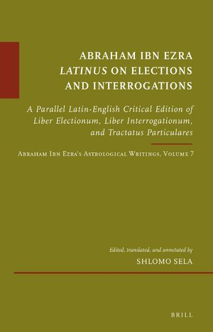 Cover Abraham Ibn Ezra <i>Latinus</i> on Elections and Interrogations