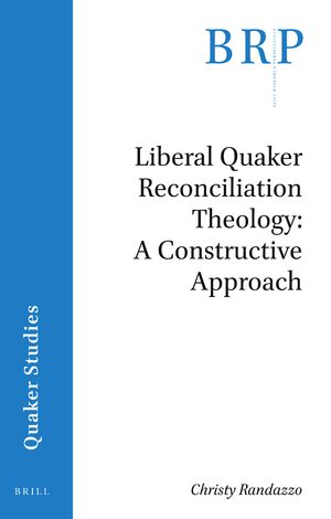 Cover Liberal Quaker Reconciliation Theology: A Constructive Approach