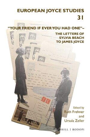 "Cover ""Your friend if ever you had one""– The Letters of Sylvia Beach to James Joyce"